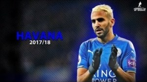 Video: Riyad MAHREZ 2017/18 | HAVANA ft. Camila Cabello ? Crazy Skills, assists & Goals 2018 | HD 1080p